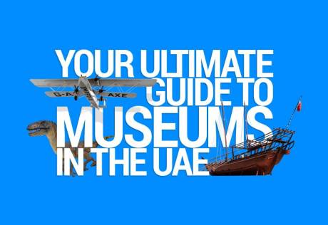 Your ultimate guide to museums in the UAE